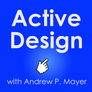 Active Design Podcast Episode 003-Maxwell Bogue